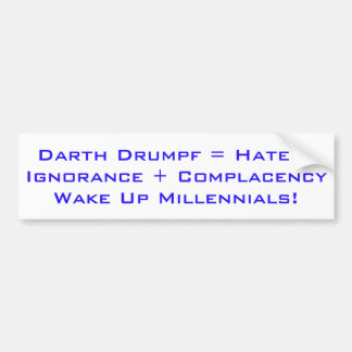 Wake Up Millennials Bumper Sticker