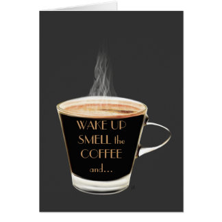 Wake Up Smell the Coffee Greeting Card (Blank)