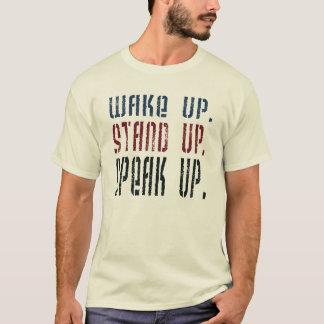 Wake Up Stand Up Speak Up Political Activist T-Shirt