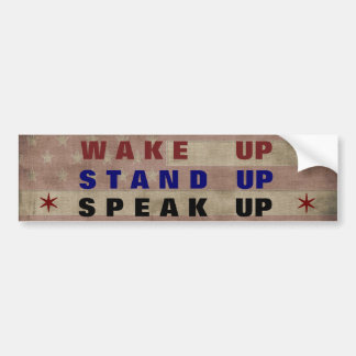 Wake Up Stand Up Speak Up Political Bumper Sticker
