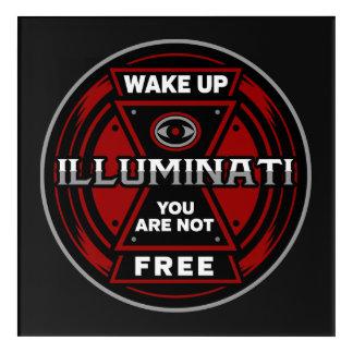 Wake Up You Are Not Free Illuminati Acrylic Print