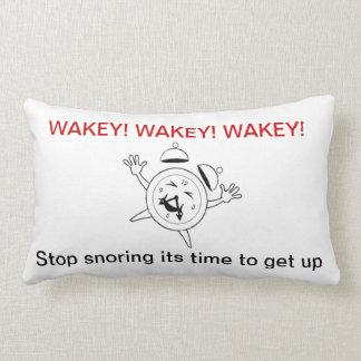 WAKEY- STOP SNORING IT'S TIME TO GET UP LUMBAR PILLOW