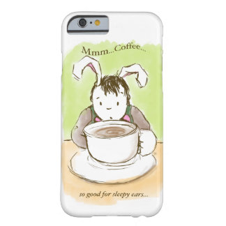 Wakey Wakey Sleepy Rabbit, First Coffee Barely There iPhone 6 Case
