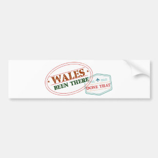 Wales Been There Done That Bumper Sticker