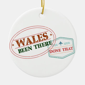 Wales Been There Done That Round Ceramic Ornament
