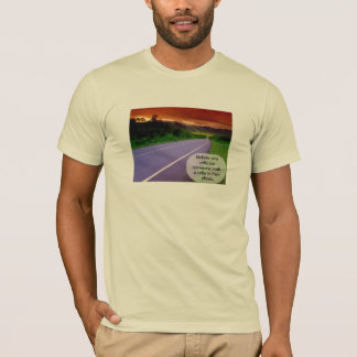 Walk a Mile (two sided shirt) T-Shirt