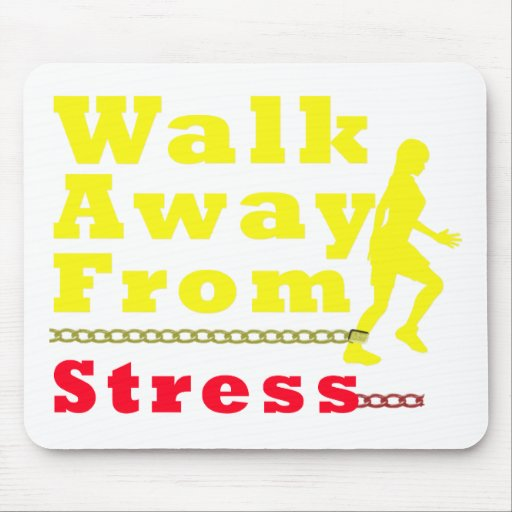 Walk Away From Stress Mouse Pads