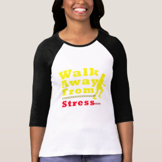 Walk Away From Stress Tees