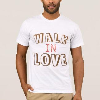 Walk in love T-shirt