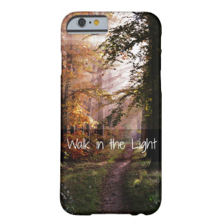 Walk in the Light Bible Verse Barely There iPhone 6 Case