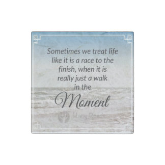"""Walk in the Moment"" magnet Stone Magnets"