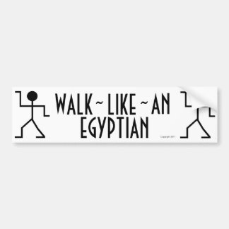 Walk Like An Egyptian Bumper Sticker