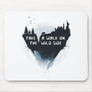 Walk on the wild side mouse pad