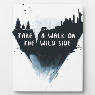 Walk on the wild side plaque