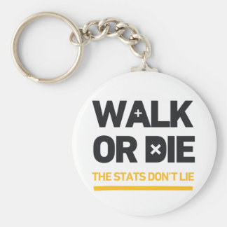 Walk Or Die the Stats Don't Lie Call To Action Basic Round Button Keychain