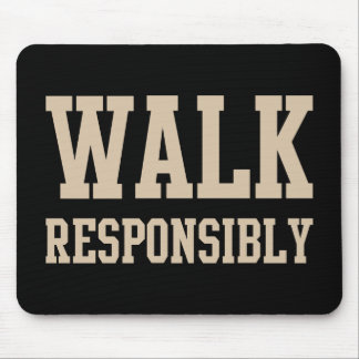 Walk Responsibly Mouse Pads