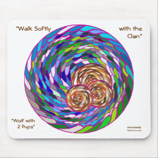 """""""Walk Softly with the Clan"""" Mousepad"""