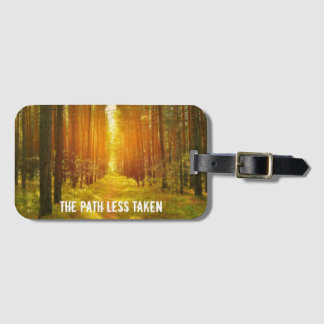 Walk the Path Less Taken Luggage Tag