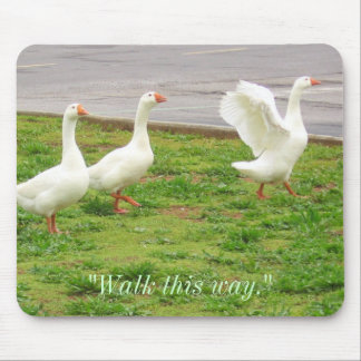 """Walk This Way"" (Geese) Mouse Pad"