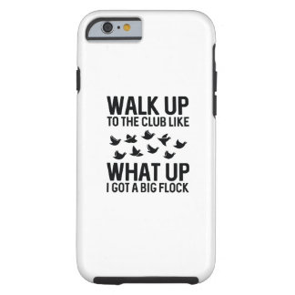 Walk Up To The Club Tough iPhone 6 Case