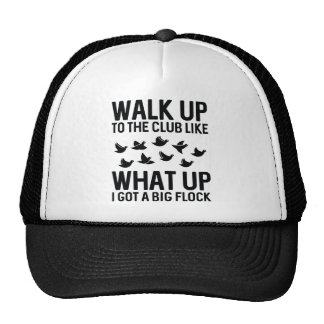 Walk Up To The Club Trucker Hat