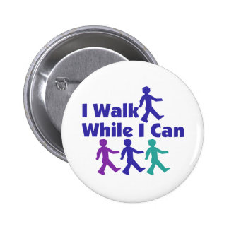 Walk While I Can 2 Inch Round Button