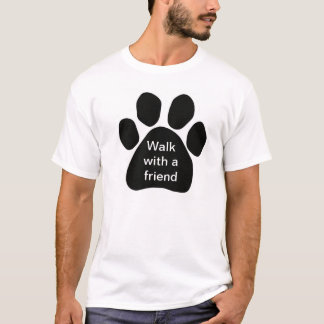 Walk With a Friend for Dog Lovers T-Shirt