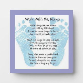 Walk with me Mama Display Plaque