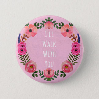 Walk With Me Pink 2 Inch Round Button