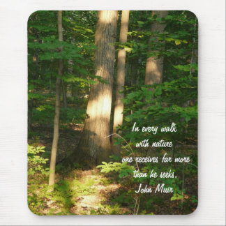 Walk with Nature/Forest-Quote Mouse Pad