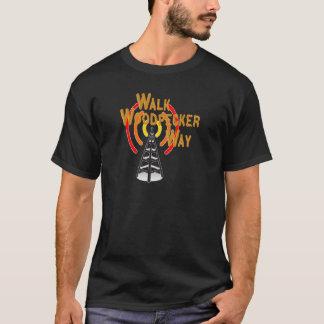 Walk Woodpecker Way T-Shirt