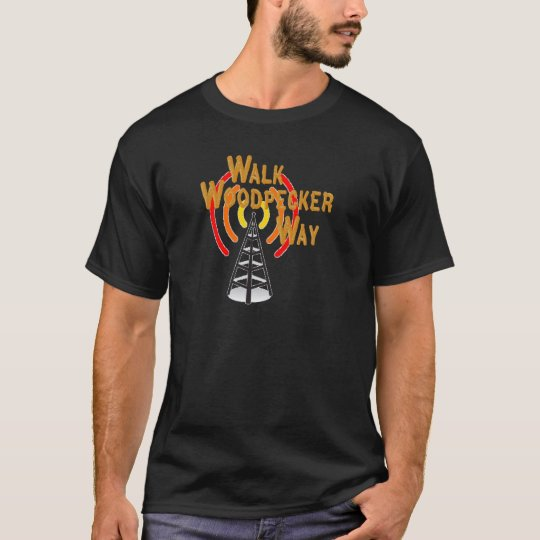 Walk Woodpecker Way T-Shirt