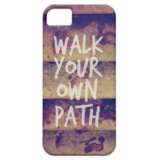 Walk Your Own Path iPhone 5 Cases