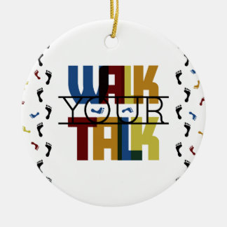 Walk Your Talk #1 Round Ceramic Ornament
