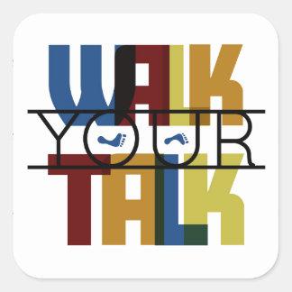 Walk Your Talk #1 Square Sticker