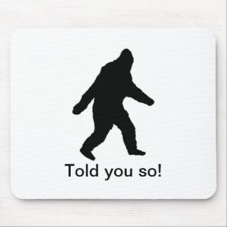 Walking Bigfoot Black Told You So! Mouse Pad