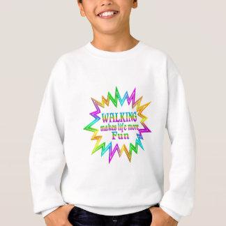 Walking More Fun Sweatshirt