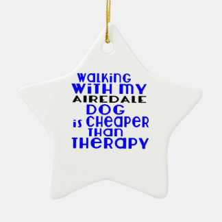 Walking With My AIREDALE Dog Designs Ceramic Star Ornament