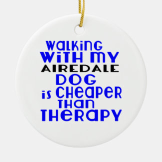 Walking With My AIREDALE Dog Designs Round Ceramic Ornament