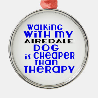 Walking With My AIREDALE Dog Designs Silver-Colored Round Ornament
