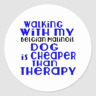 Walking With My Belgian Malinois Dog Designs Round Sticker