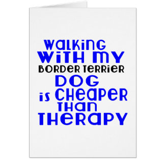 Walking With My Border Terrier Dog Designs Card
