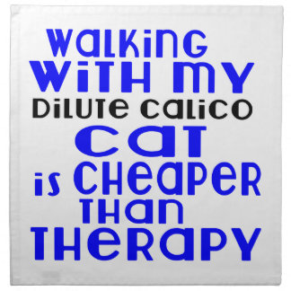 Walking With My Dilute Calico Cat Designs Napkin