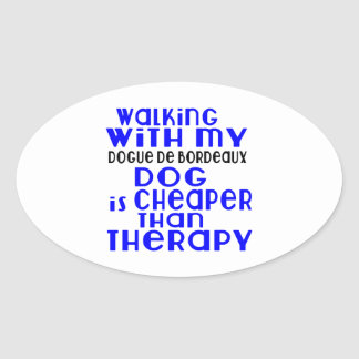 Walking With My Dogue de Bordeaux Dog  Designs Oval Sticker