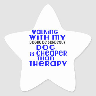Walking With My Dogue de Bordeaux Dog  Designs Star Sticker