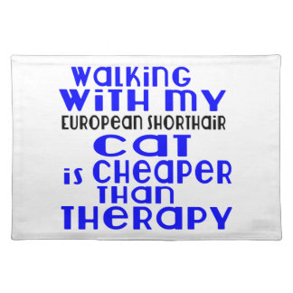 Walking With My European Shorthair Cat Designs Placemat