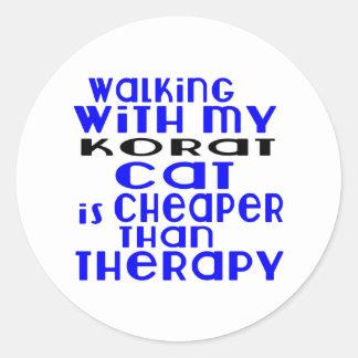 Walking With My Korat Cat Designs Round Sticker