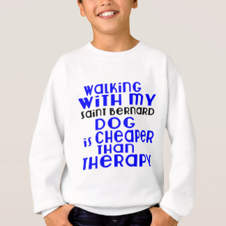 Walking With My Saint Bernard Dog Designs Sweatshirt