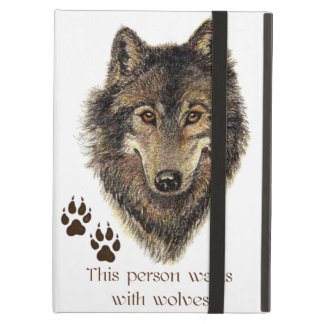 Walks with Wolves Quote Wild Wolf Head Logo Case For iPad Air