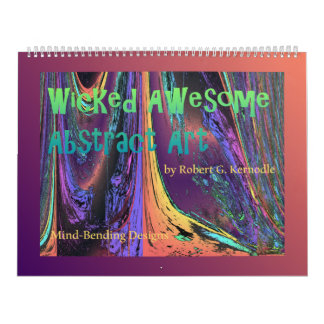 Wall Calendar Wicked Awesome Abstract Art